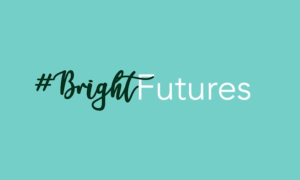 Proudly presenting #BRIGHTFutures